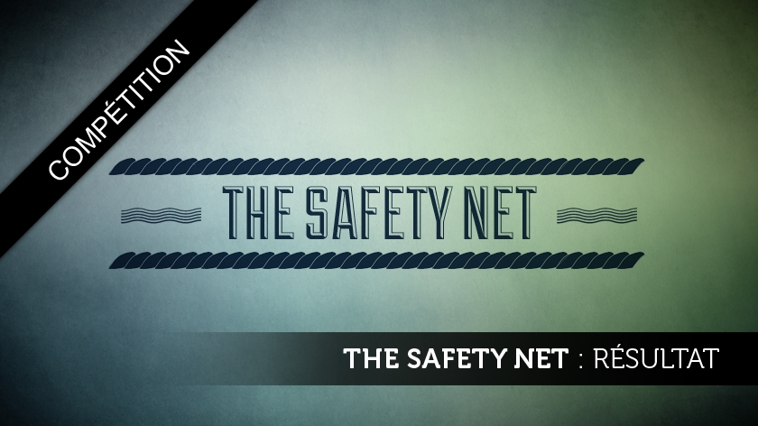 The Safety Net : résultat