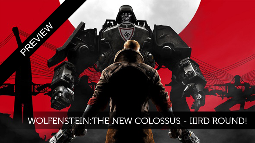Wolfenstein II: The New Colossus : IIIrd round!