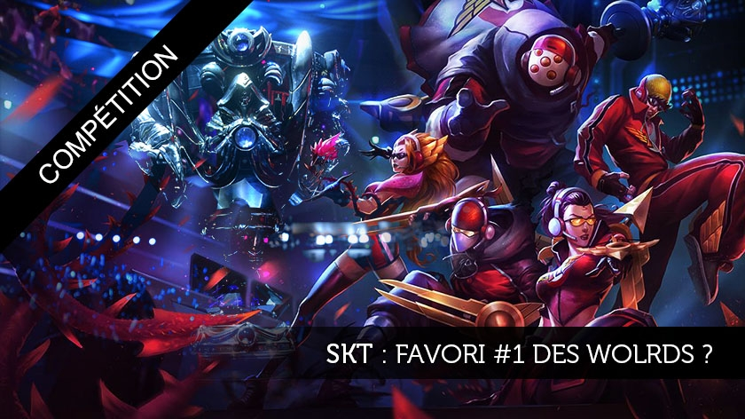 SKT, favori n°1 des Worlds ?