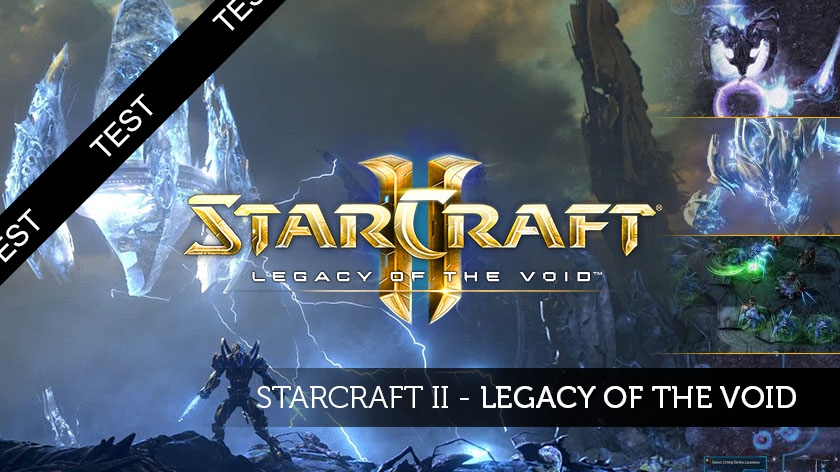 Test : Starcraft II : Legacy of the Void