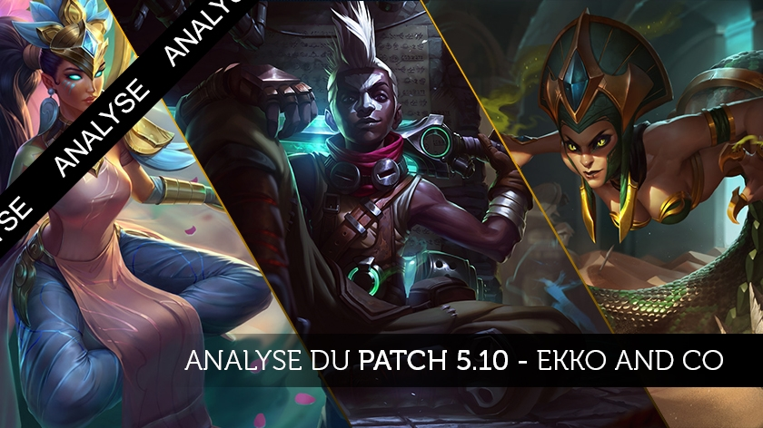 Analyse du patch 5.10 : Ekko and Co