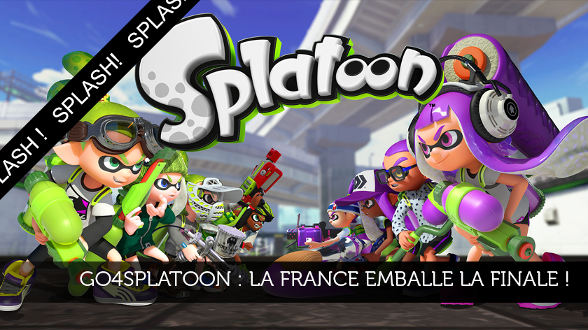 Go4Splatoon : la France emballe la finale !
