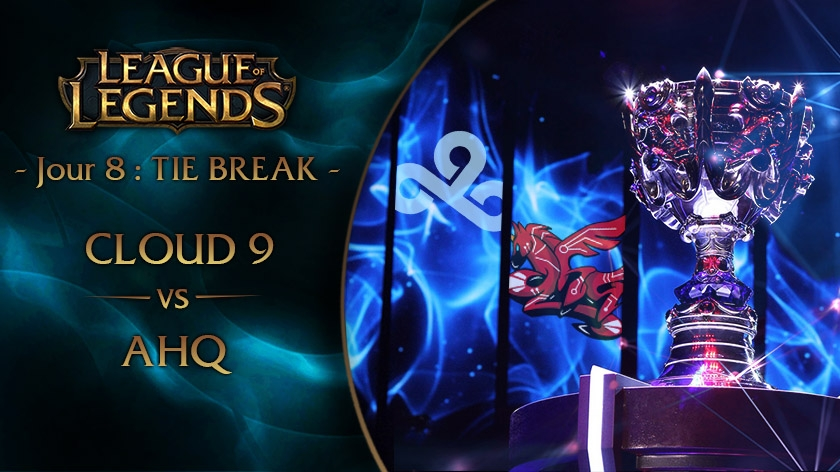 Jour 8 : Tie Break C9 vs AHQ