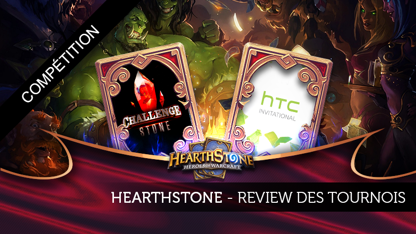 Review des compétitions Hearthstone : l'HTC Invitational et le Challengestone
