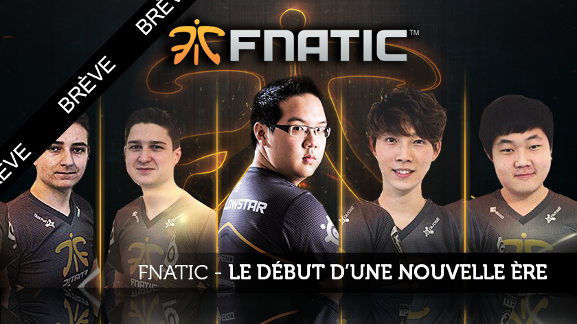 Fnatic annonce sa nouvelle équipe League of Legends !