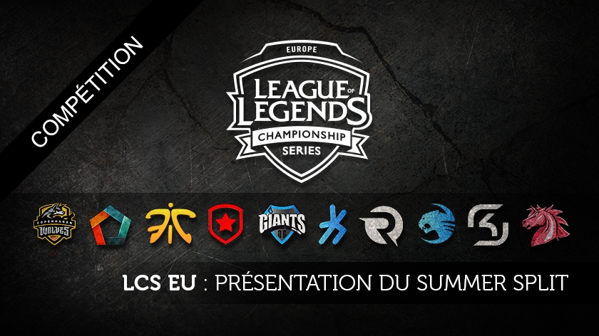 LCS EU: Presentation du Summer Split