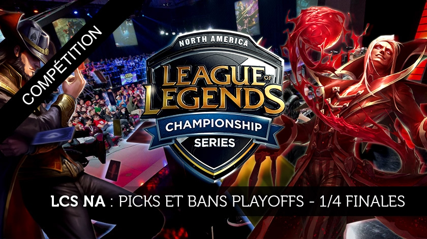 LCS NA Picks et Bans des Playoffs : Quarts de Finale
