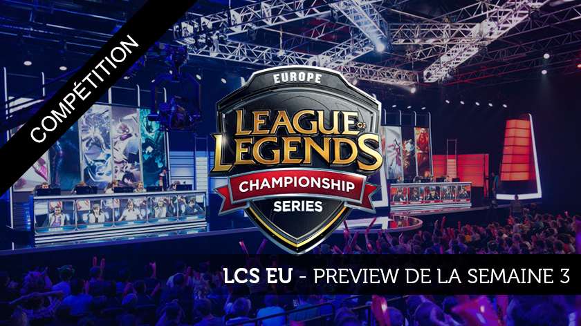 LCS EU Preview Semaine 3 : Super Week ?