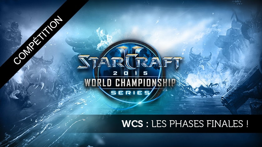 WCS : Les phases finales !