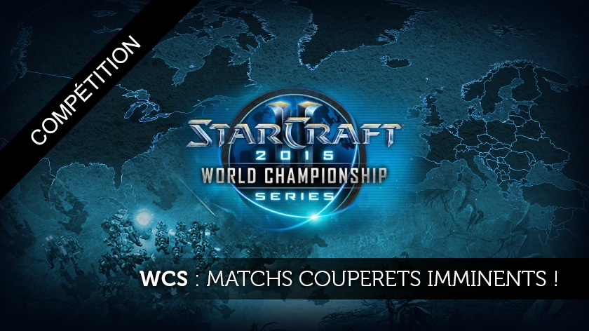 WCS : Matchs couperets imminents !