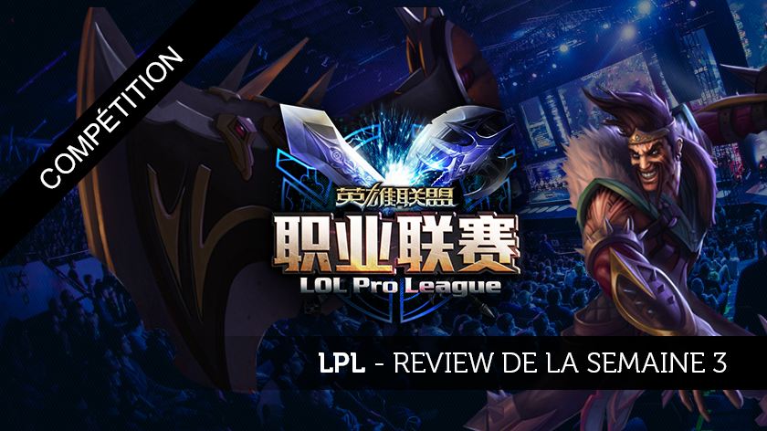 Review de la LPL semaine 3 : Veni, Vidi, ok, mais Vici...