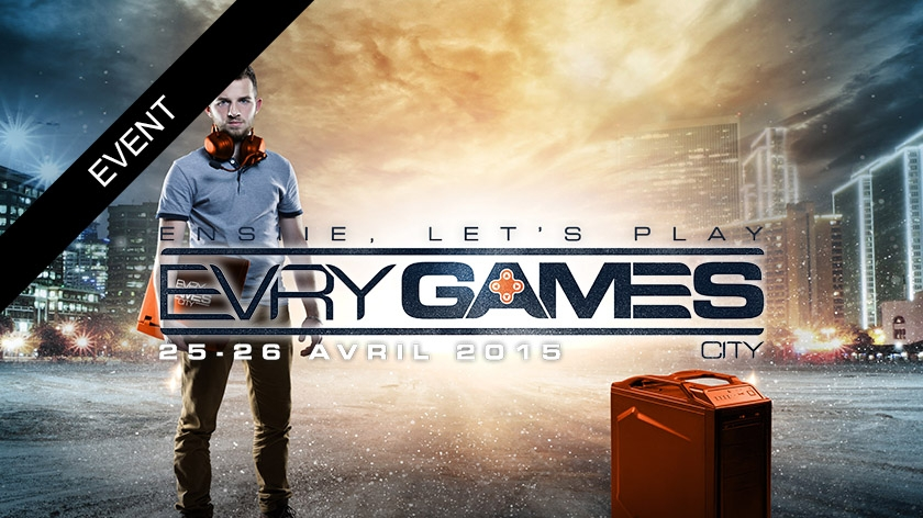 Evry Games City : Evry Games Week-End !