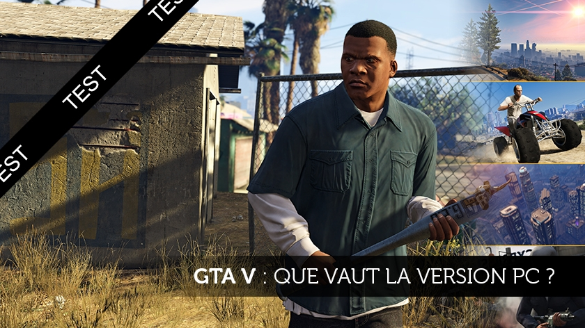 GTA V : que vaut la version PC ?