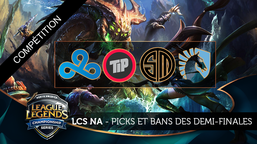 LCS NA Picks et Bans des Playoffs : Demi-Finales