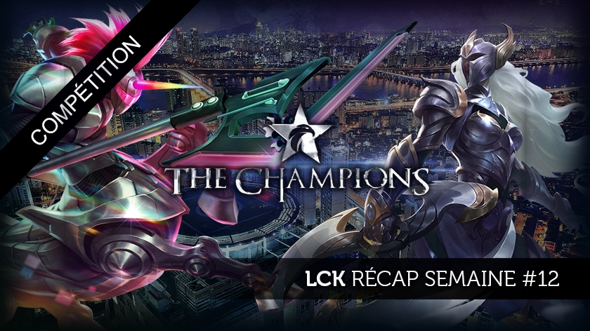 LCK Review semaine 12 : le bouquet final