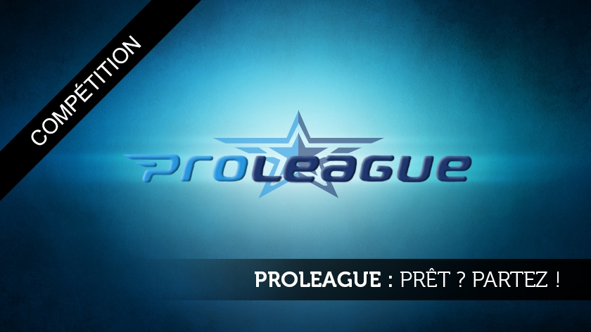 Proleague : Prêt ? Partez !