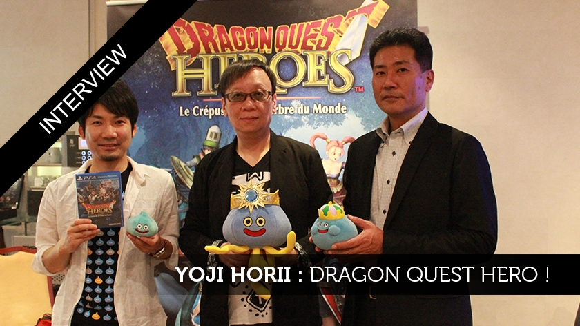 Yoji Horii : Dragon Quest Hero !