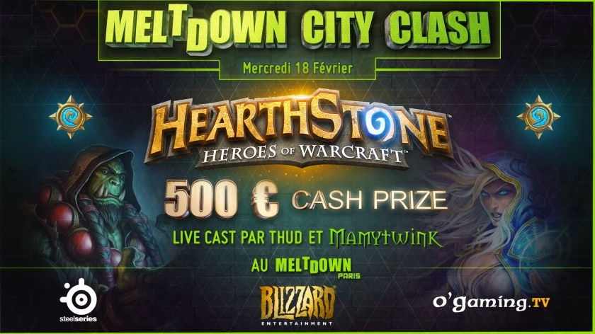 Le Meltdown City Clash, un tournoi Hearthstone par O'Gaming !