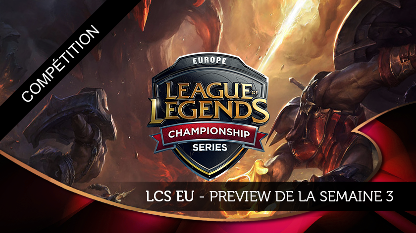 LCS EU Week 3 : Jour 2 Preview