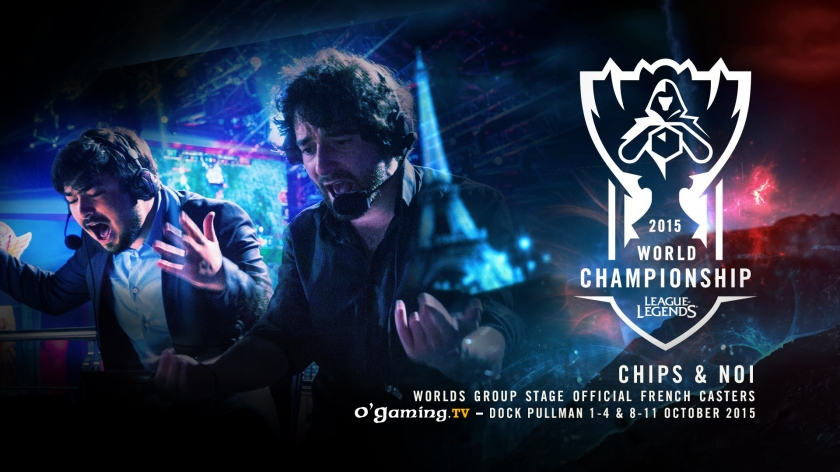 Chips et Noi et O'Gaming commenteront les Worlds à Paris !