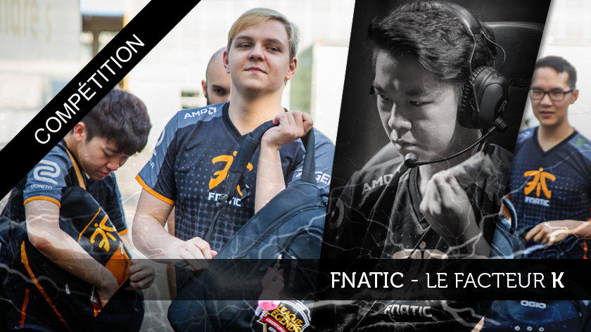 Fnatic - Le Facteur K