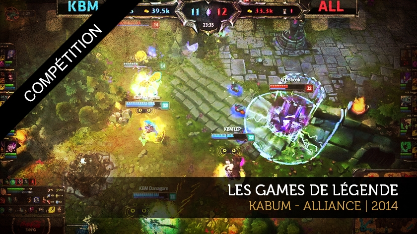 Les games de légende : KaBuM - Alliance, 2014