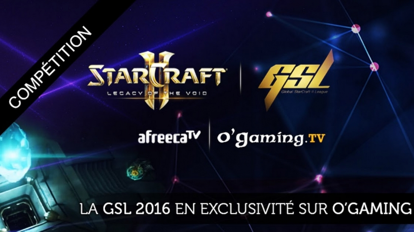 GSL 2016 : en exclusivité mondiale sur O'Gaming !