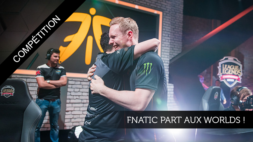 Fnatic part aux Worlds !