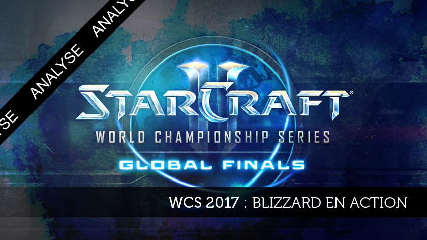 WCS 2017 : Blizzard en action