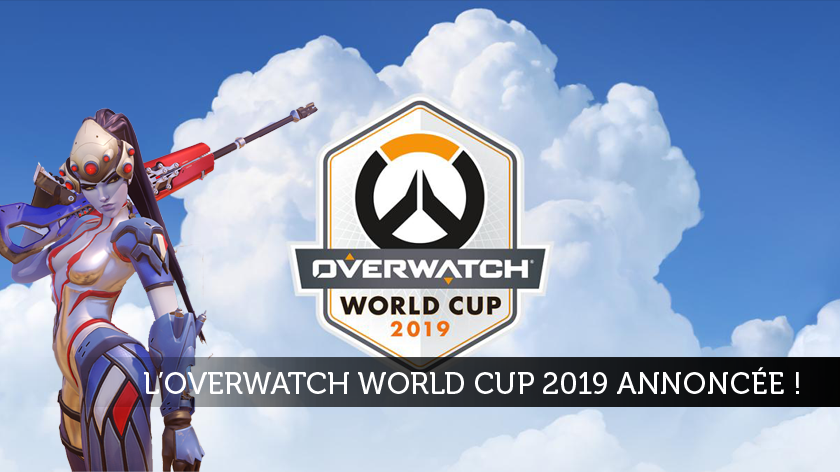 L'Overwatch World Cup 2019 annoncée !