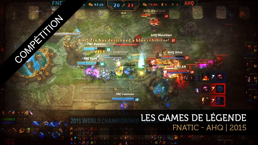 Les games de légende : Fnatic - Ahq, 2015