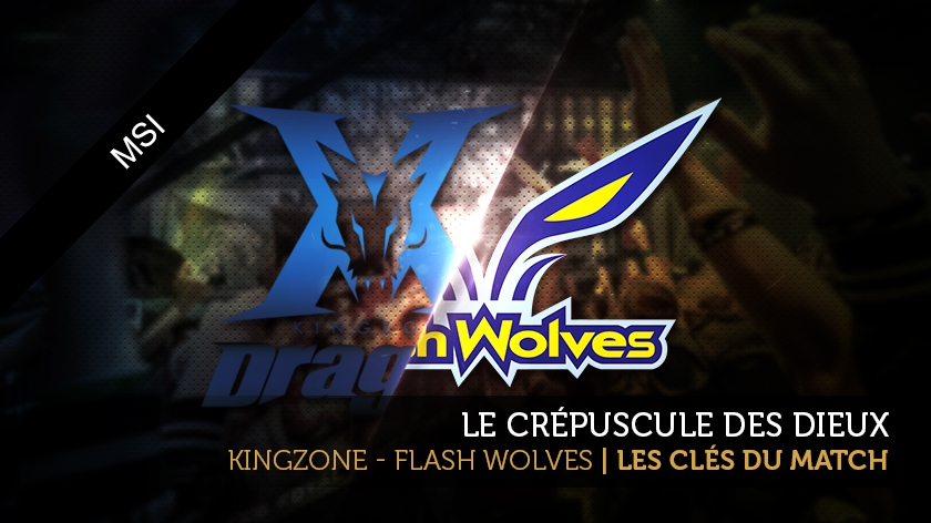 Kingzone DragonX - Flash Wolves : les clés du match