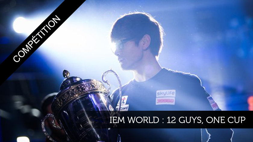 IEM World : 12 Guys, one Cup