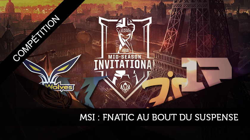 MSI : Fnatic au bout du suspense