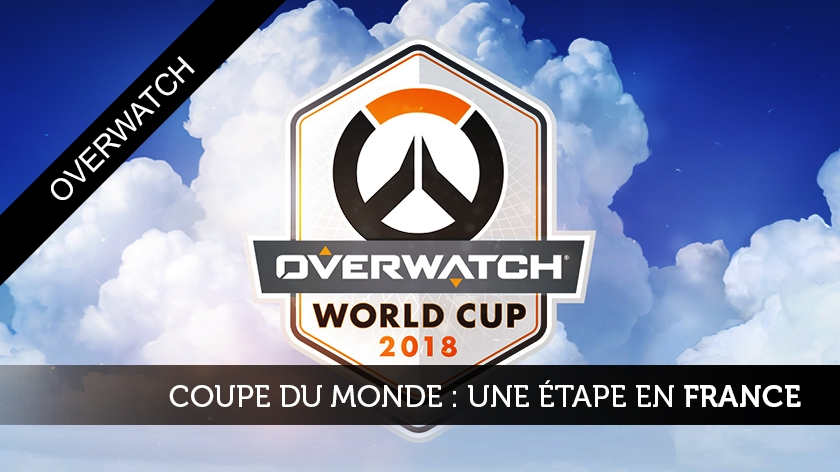 Coupe du monde Overwatch 2018 : une étape en France