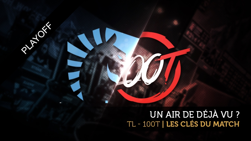 Team Liquid - 100 Thieves : les clés du match