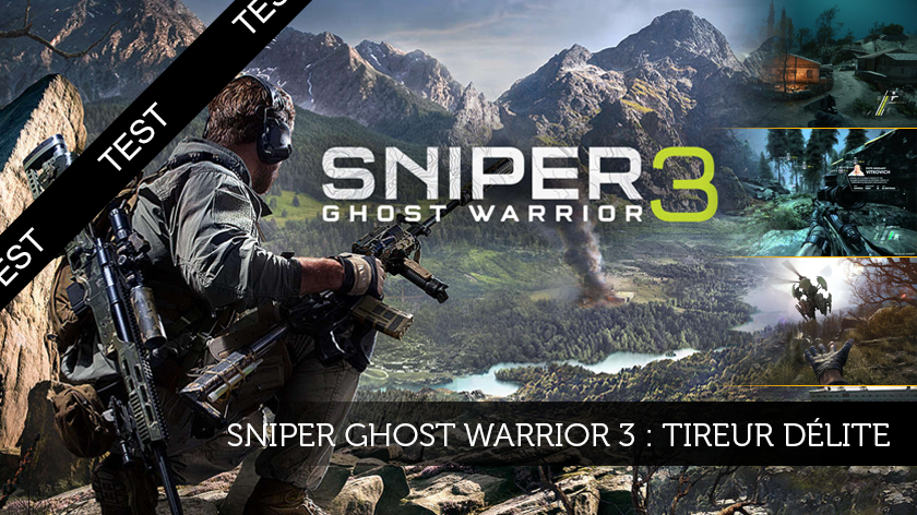 Sniper Ghost Warrior 3 (PC) : Tireur délite