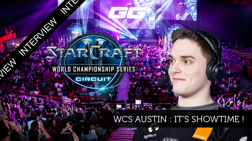 WCS Austin : it's ShoWTimE !