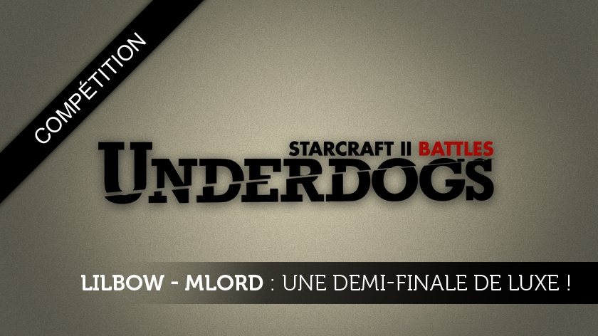 Lilbow - MLord : Une demi-finale de luxe !