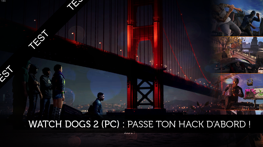 Watch Dogs 2 (PC) : Passe ton hack d'abord !