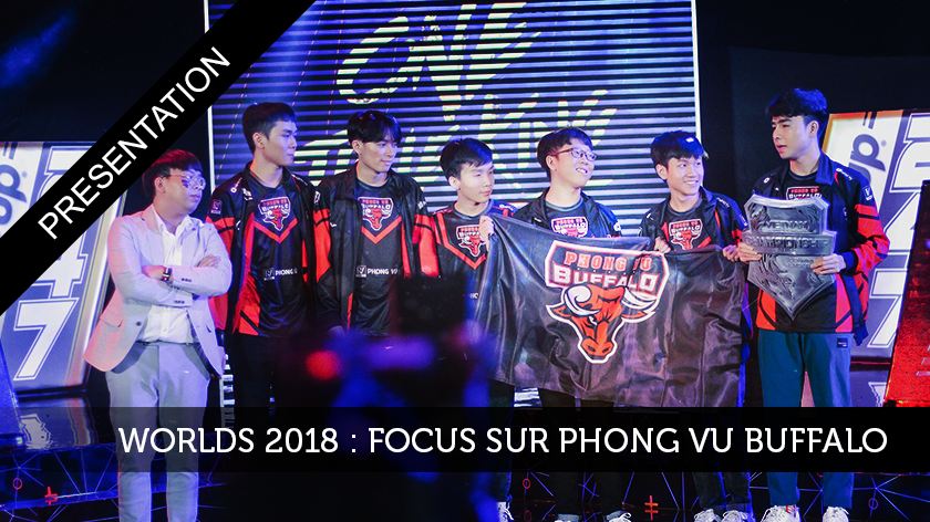 Worlds 2018 : focus sur Phong Vu Buffalo