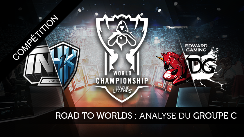 Road to Worlds : Analyse du groupe C