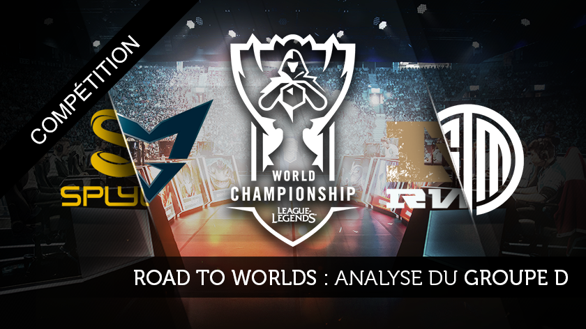 Road to Worlds : Analyse du groupe D