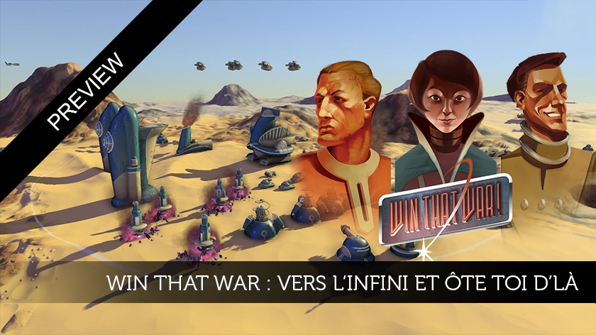 Win That War : vers l'infini et ôte-toi d'là