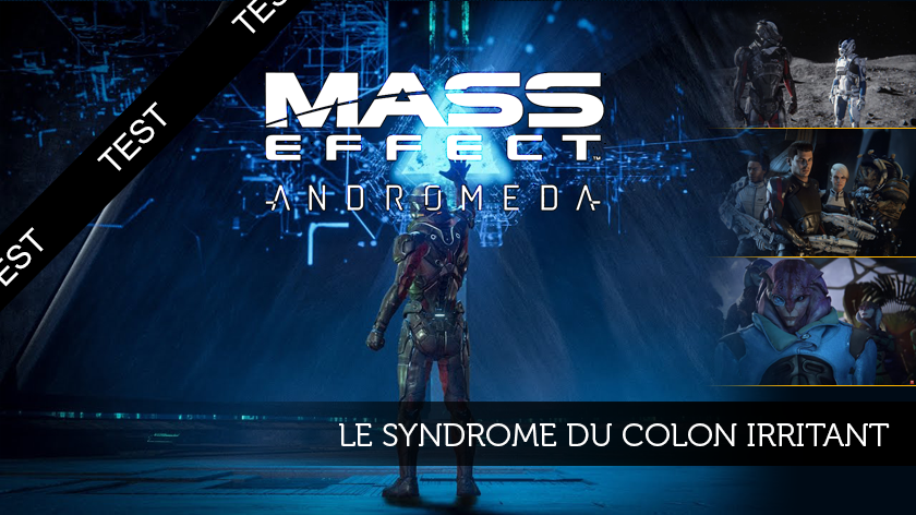 Mass Effect Andromeda (PC) : Le syndrome du colon irritant