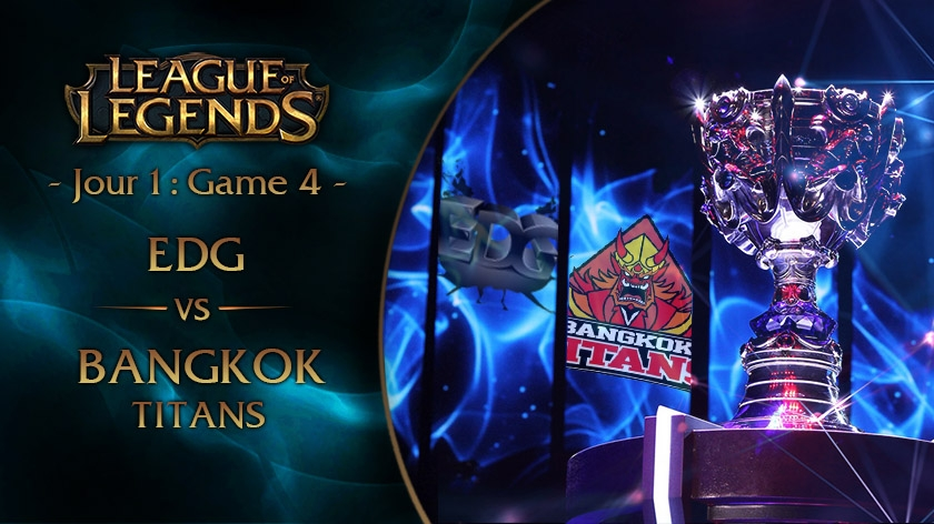 Jour 1 : Game 4 EDG vs BKT