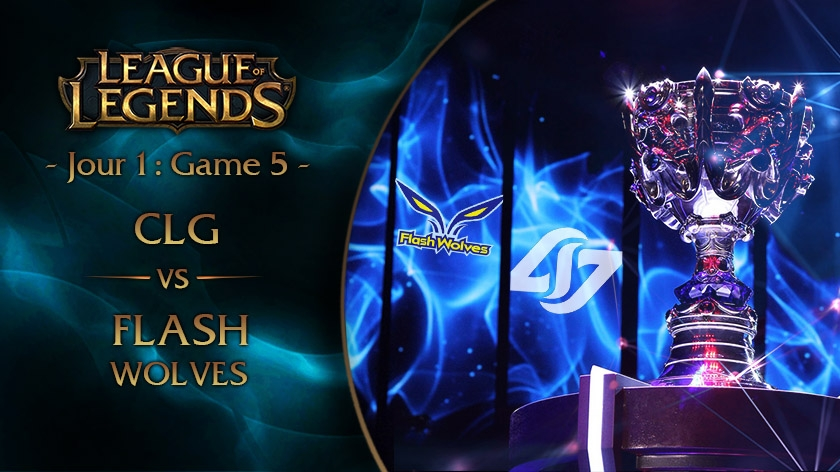 Jour 1 : Game 5 CLG vs Flash Wolves