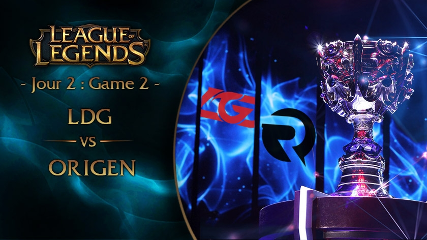 Jour 2 : Game 2 LGD vs Origen