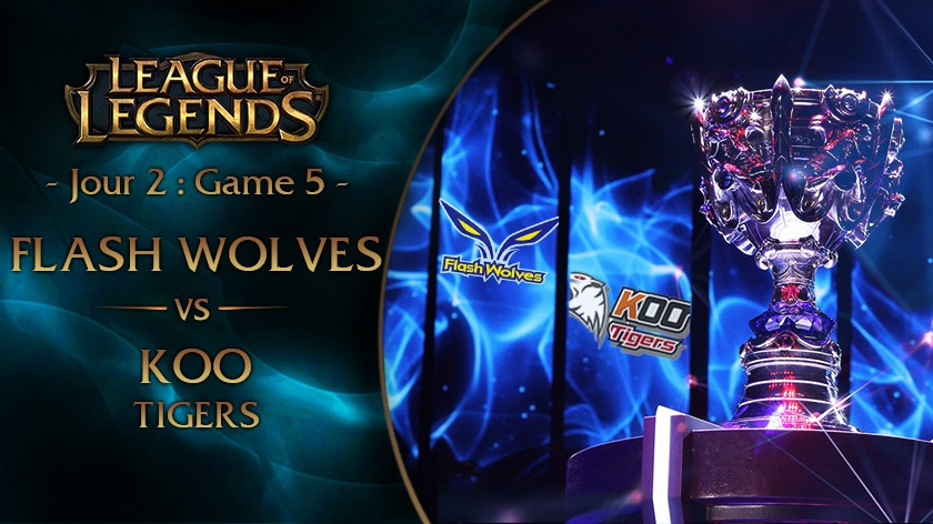 Jour 2 : Game 5 Flash Wolves vs KOO Tigers