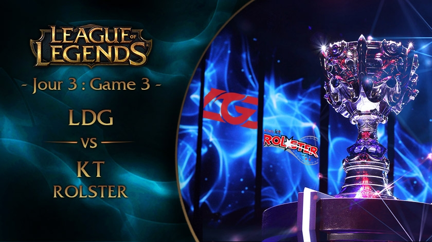 Jour 3 : Game 3 LGD vs KT